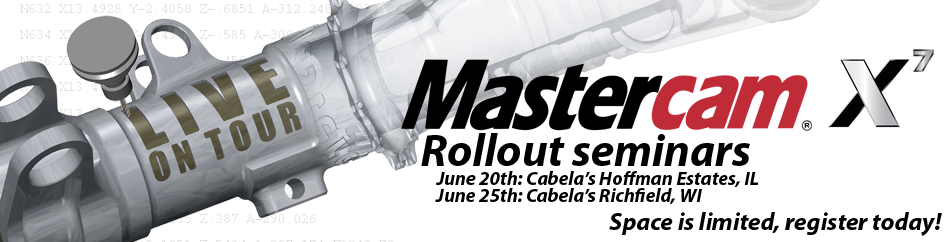 Illinois and Wisconsin Mastercam X7 Rollout Seminars